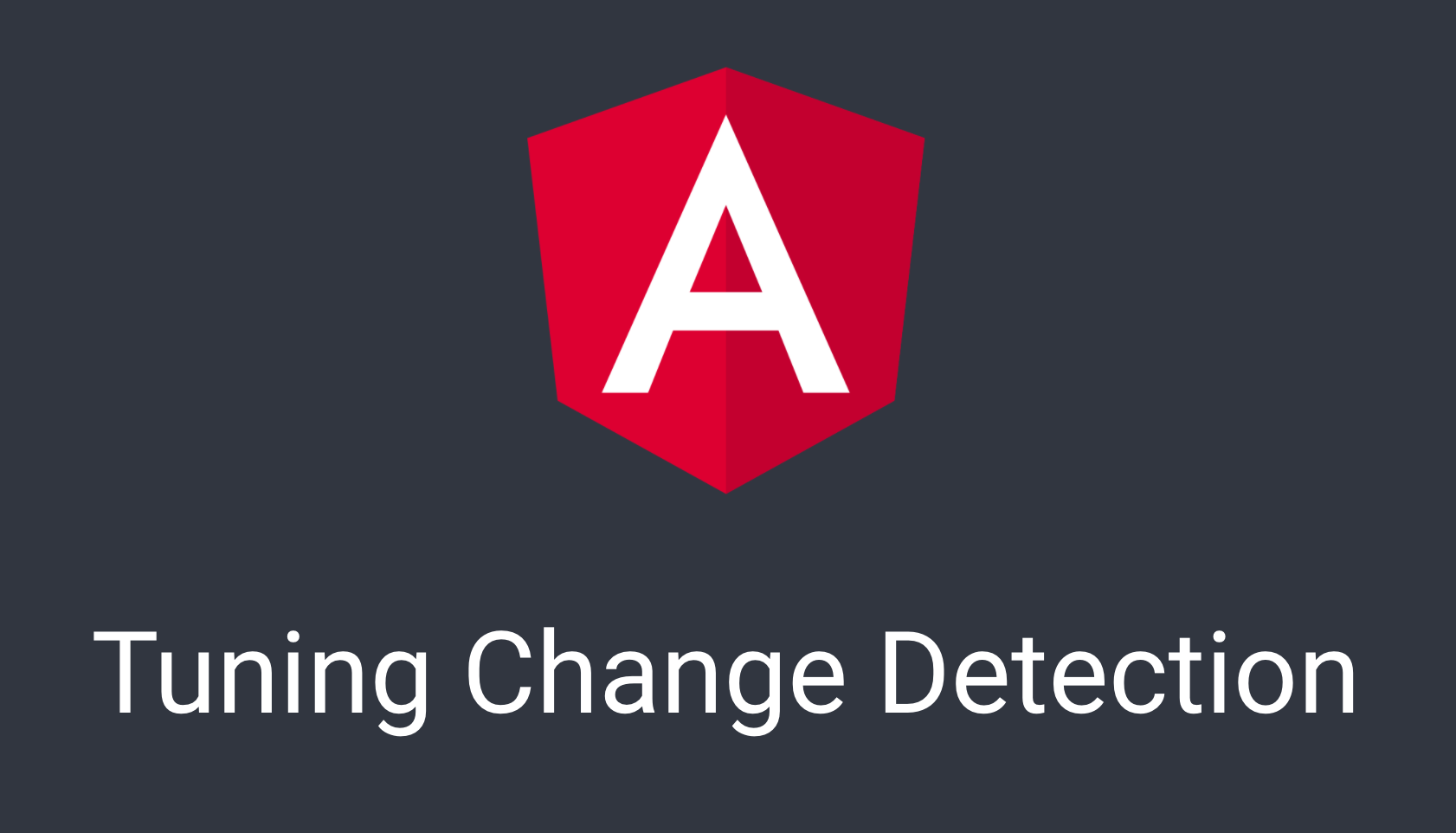 Tuning Angular's Change Detection | juri dev